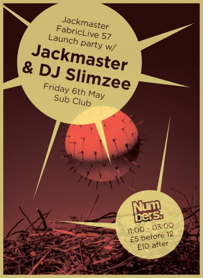 Fri 6 May 2011: Jackmaster's FabricLive 57 Launch party w/ Jackmaster & DJ Slimzee