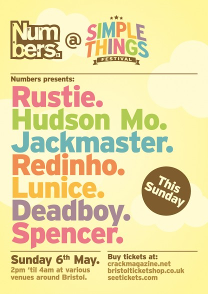 Sun 6 May 2012: Numbers x Simple Things Festival in Bristol w/ Rustie, Hudson Mohawke, Jackmaster, Redinho, Lunice, Deadboy & Spencer.