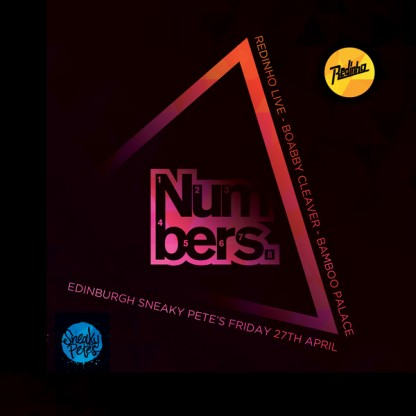 Fri 27 April 2012: Numbers x Edinburgh w/ Redinho live, Bobby Cleaver & Bamboo Palace